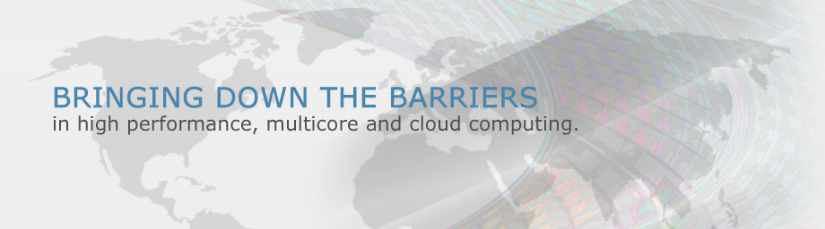 Bringing down the barriers in high-performance, multi-core and cloud computing.